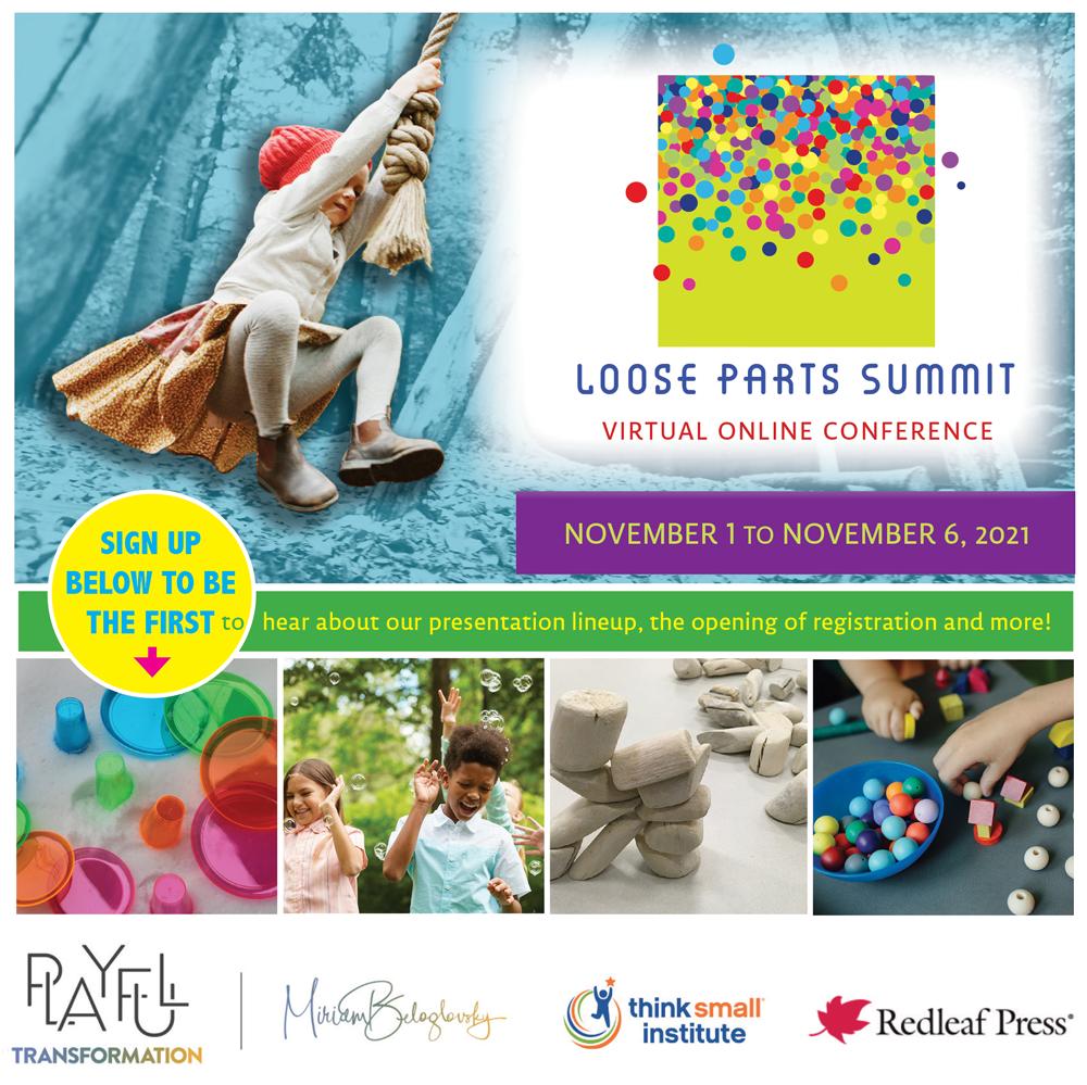 Loose Parts Summit November 1 - November 6, 2021, Hosted by Miriam Beloglovsky and Redleaf Press